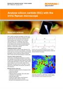 Application note: Analyse silicon carbide (SiC) with the inVia Raman microscope (pdf)